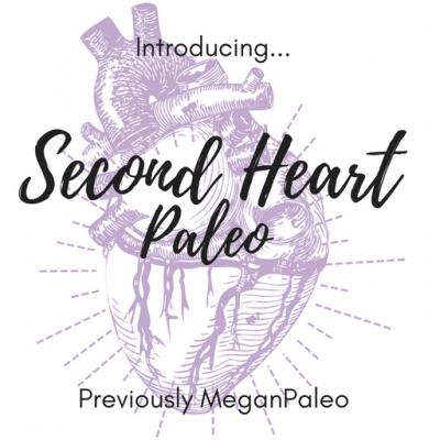 Adios MeganPaleo, hello Second Heart Paleo
